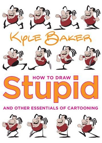 How to Draw Stupid and Other Essentials of Cartooning